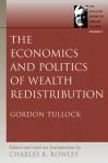 Economics and Politics of Wealth Redistribution - Gordon Tullock, Charles Kershaw Rowley