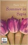 Sommer in Sepia: Roman - Marie Velden