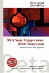 Olafs Saga Tryggvasonar (Oddr Snorrason) - Lambert M. Surhone, Mariam T. Tennoe, Susan F. Henssonow