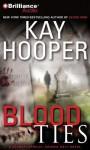 Blood Ties (Blood Trilogy) - Kay Hooper, Joyce Bean