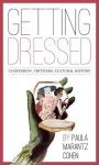 Getting Dressed - Paula Marantz Cohen, Diane Pizzuto