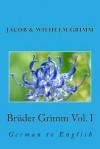 Bruder Grimm Vol. I: German to English - Nik Marcel, Jacob Grimm, Margaret Hunt