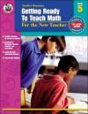 Getting Ready to Teach Math, Grade 5: For the New Teacher - Q.L. Pearce