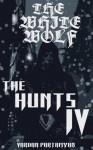 The White Wolf: The Hunts IV - Vardan Partamyan