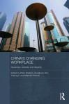 China's Changing Workplace: Dynamism, Diversity and Disparity - Peter Sheldon, Sunghoon Kim, Yiqiong Li, Malcolm Warner