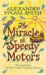 The Miracle At Speedy Motors - Alexander McCall Smith