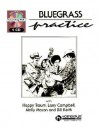 Bluegrass Practice Session [With Book Includes Music] - Happy Traum, Larry Campbell, Molly Mason
