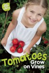 Tomatoes Grow on Vines - Taylor Jones, Anne Faundez