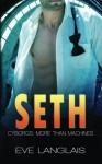 Seth (Cyborgs: More Than Machines) (Volume 5) - Eve Langlais