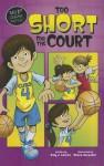 Too Short for the Court - Amy J. Lemke, Steve Harpster