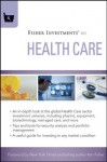 Fisher Investments on Health Care (Fisher Investments Press) - Michael Kelly, Andrew S. Teufel