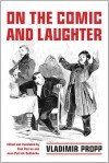 On the Comic and Laughter - Vladimir Jakovlevic Propp
