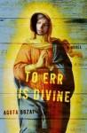 To Err Is Divine: A Novel - Ágota Bozai, David Kramer, Ágota Bozai