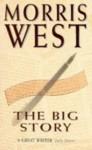 The Big Story - Morris L. West