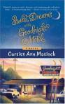 Sweet Dreams at the Goodnight Motel - Curtiss Ann Matlock