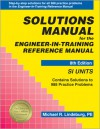 Solutions Manual for the Engineer-In-Training Reference Manual - Michael R. Lindeburg