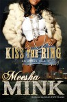 Kiss the Ring: An Urban Tale - Meesha Mink
