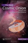 The New Cosmic Onion: Quarks and the Nature of the Universe - Frank Close
