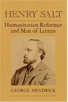 Henry Salt: Humanitarian Reformer and Man of Letters - George Hendrick