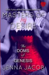 Masters Of My Desire (The Doms Of Genesis, Book 2) (Volume 2) - Jenna Jacob