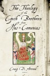 The Theology of the Czech Brethren from Hus to Comenius - Craig Atwood