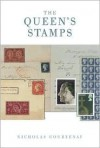 The Queen's Stamps: The Authorised History of the Royal Philatelic Collection - Nicholas Courtney