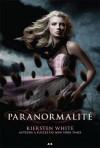 Paranormalité (Paranormalité, #1) - Kiersten White