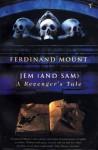 Jem (and Sam): A Revenger's Tale - Ferdinand Mount