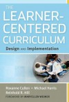 The Learner-Centered Curriculum: Design and Implementation - Roxanne Cullen, Michael Harris, Reinhold R. Hill