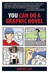 You Can Do a Graphic Novel - Barbara Slate, Tom DeFalco