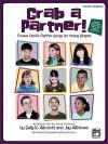 Grab a Partner! (Twelve Terrific Partner Songs for Young Singers): Teacher's Handbook - Sally K. Albrecht, Jay Althouse