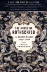 The House of Rothschild: Volume 2: The World's Banker: 1849-1998 - Niall Ferguson