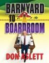 Barnyard to Boardroom: Business Basics - Don Aslett