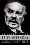 Ralph Richardson: An Actor's Life - Garry O'Connor