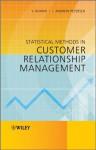 Statistical Methods in Customer Relationship Management - Vinay Kumar, J. Andrew Petersen