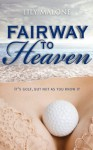 Fairway To Heaven - Lily Malone