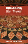 Breaking the Word: Reflections for Lectionary Readings, Cycle B - Megan McKenna