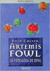 Artemis Fowl. La Venganza del Opal - Eoin Colfer, Ana Alcaina