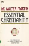 Essential Christianity - Walter Ralston Martin