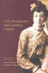 L.M. Montgomery and Canadian Culture - Irene Gammel, Elizabeth Epperly
