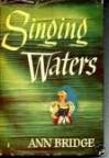Singing Waters - Ann Bridge