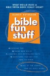 Bible Fun Stuff - Randy Petersen