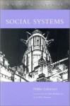 Social Systems (Writing Science) - Niklas Luhmann, John Bednarz, Dirk Baecker