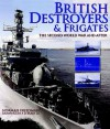 British Destroyers & Frigates: The Second World War and After - Norman Friedman