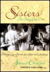 Sisters: The Story Goes One - Janice Chaffee, Gloria Gaither