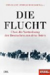 Die Flucht. Über Die Vertreibung Der Deutschen Aus Dem Osten - Stephan Burgdorff, Stefan Aust