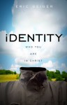 Identity: Who You Are in Christ - Eric Geiger