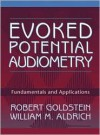 Evoked Potential Audiometry: Fundamentals and Applications - Robert Goldstein