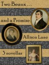 Two Beaux and a Promise - Allison Lane