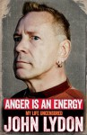 Anger is an Energy: My Life Uncensored - John Lydon